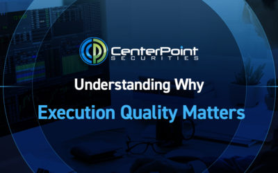 Why Trade Execution Quality Matters
