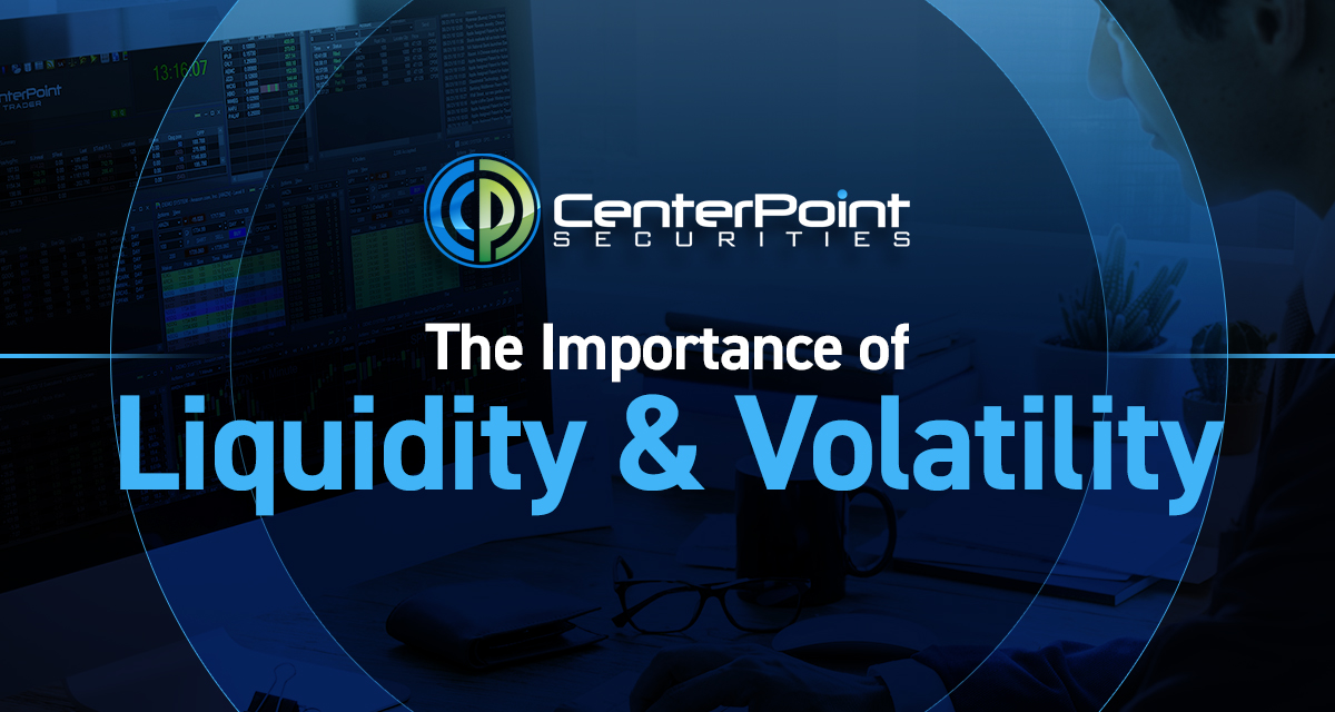 The Importance Of Liquidity And Volatility