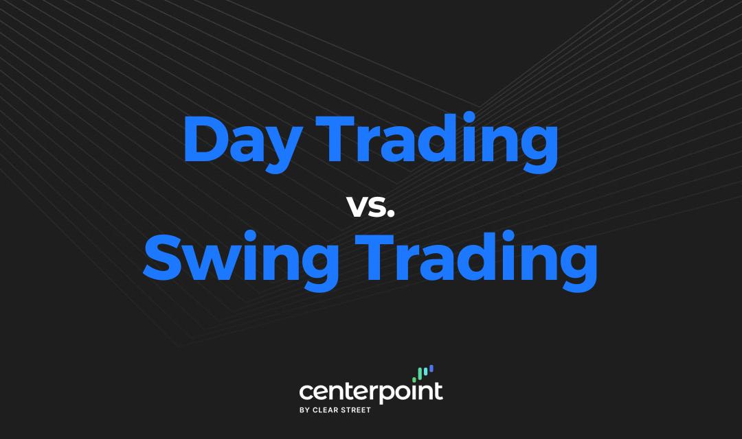 Day Trading vs. Swing Trading