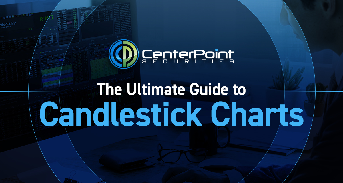 The Ultimate Guide to Candlestick Charts
