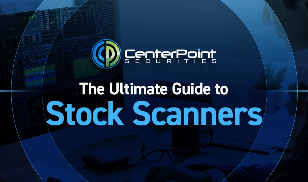 The Ultimate Guide to Stock Scanners